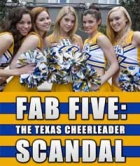 Skandál texaských rozleskávaček (Fab Five: The Texas Cheerleader Scandal)