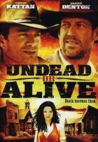 Živí nebo (ne)mrtví (Undead or Alive)
