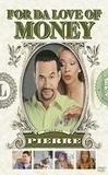 Pro lásku k penězům (For Da Love Of Money)