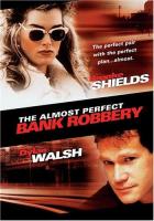 Téměř perfektní bankovní loupež (The Almost Perfect Bank Robbery)