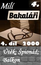 Milí Bakaláři 4