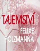 Tajemství Felixe Holzmanna