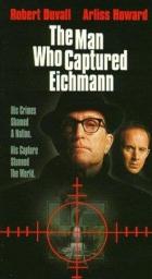 Muž, který dopadl Eichmanna (The Man Who Captured Eichmann)