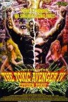 Toxický mstitel 4: Masakr ve městě (Citizen Toxie: The Toxic Avenger IV)