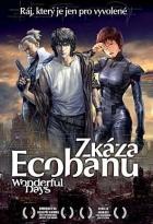 Zkáza Ecobanu (Wondeopul deijeu)