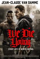 Zemřít mladí (We Die Young)