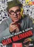 Holzmann Felix: Včera, dnes a zítra