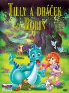 Tilly a dráček Robin (The Tale of Tillie's Dragon)