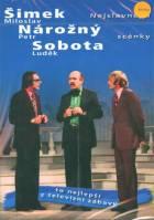 Miloslav Šimek & Petr Nárožný & Luděk Sobota: Nejslavnější scénky