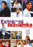 Extrémní seznamka (Extreme Dating)