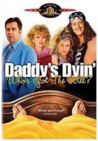 Táta umírá, kdo má poslední vůli (Daddy's Dyin'…Who's Got the Will?)