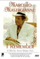 Marcello Mastroianni: Nenápadné kouzlo normálnosti (Marcello Mastroianni: mi ricordo, sì, io mi ricordo)