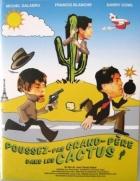 Nestrkejte dědečka do kaktusů (Poussez pas grand-père dans les cactus)
