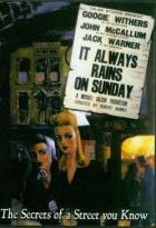 V neděli vždycky prší (It Always Rains on Sunday)