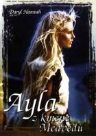 Ayla z kmene medvědů (Clan Of The Cave Bear)