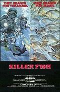 Ryba zabiják (Killer Fish)