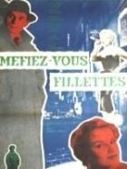 Dívčí válka (Méfiez-vous, fillettes!)