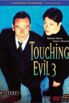 Doteky zla (Touching Evil)