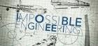 Fantastické inženýrství (Impossible Engineering)