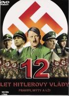 12 Let Hitlerovy vlády – Pravdy, mýty a lži