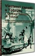 Vlastenci zapadlí u Tobrúku