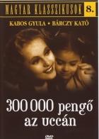 300.000 pengö az utcán