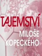 Tajemství Miloše Kopeckého