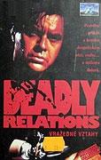 Vražedné vztahy (Deadly Relations)