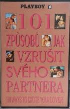 101 způsobů, jak vzrušit svého partnera (Playboy: 101 Ways to Excite Your Lover)