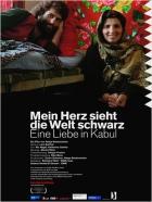 Kábulská love story (Mein Herz sieht die Welt schwarz - Eine Liebe in Kabul)