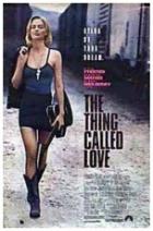 Věc zvaná láska (The Thing Called Love)