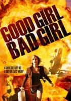 Hodná, drsná holka (Good Girl, Bad Girl)