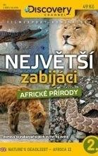 Největší zabijáci africké přírody 2 (Nature's deadliest - Africa 2)