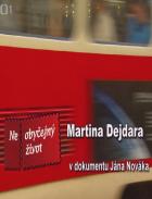 Neobyčejné životy Martin Dejdar (Neobyčejný život Martina Dejdara)