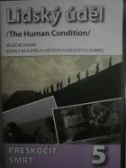 Lidský úděl 5: Přeskočit smrt / Lidský úděl 6: Naleziště
