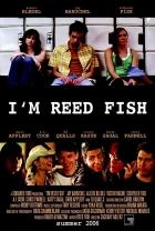 Tady Reed Fish (I'm Reed Fish)
