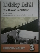 Lidský úděl 3: Hrozba války / Lidský úděl 4: Stesk po domově