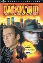 Darkman III: Na život a na smrt (Darkman III: Die Darkman Die)
