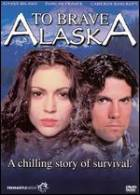 Krutá Aljaška (To Brave Alaska)