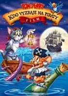 Tom a Jerry: Kdo vyzraje na piráty (Tom and Jerry: Shiver Me Whiskers)