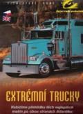 Extrémní Trucky (Extreme Trucks Big Rigs and Heavy)