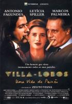 Villa Lobos - Vášnivý život (Villa Lobos - uma vida de paixao)