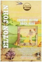 Elton John: Goodbye Yellow Brick Road (Classic Albums: Elton John - Goodbye Yellow Brick Road)