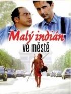 Malý indián ve městě (Un indien dans la ville)