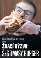 Žrací výzva: Šestimasý burger
