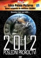 2012: Poslední proroctví (2012: The Final Prophecy)
