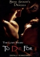 Dracula: milostný příběh (To Die For)