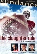 Pravidla jatek (The Slaughter Rule)
