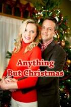 Cokoliv, jen ne Vánoce (Anything But Christmas)