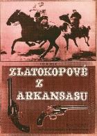 Zlatokopové z Arkansasu (Die Goldsucher von Arkansas)